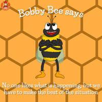 Bobby Bee's advice