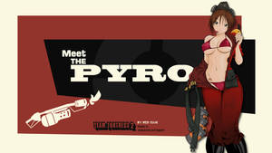 Meet the Pyro...