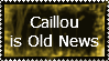Caillou is Old News... by ChroniclerLord590