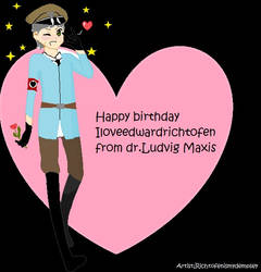 happy birthday iloveedwardrichtofen 2013 by LipstickSuccubus