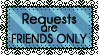 Requests: Friends Only by Pyratesque