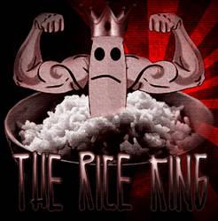 The Rice King by DirtPoorRiceKing