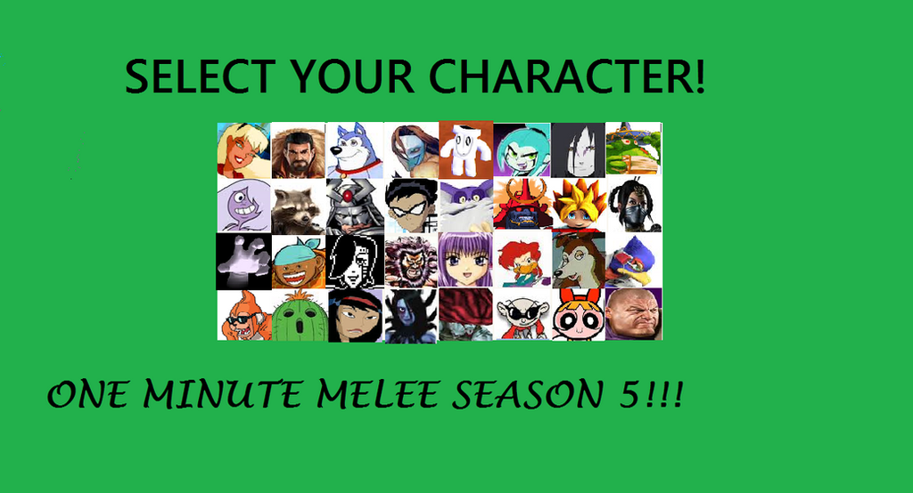 One Minute Melee: Select Your Character Season 5 by Orange-Ratchet