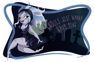 Ghouls Just Wanna Have Fun by flashparade