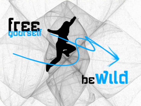 FREE YOURSELF - BE WILD