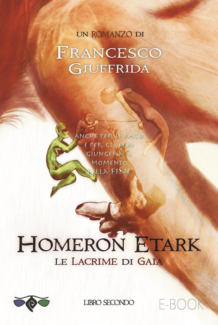 Le Lacrime di Gaia - Homeron Etark II - Cover by FrancescoGiuffrida