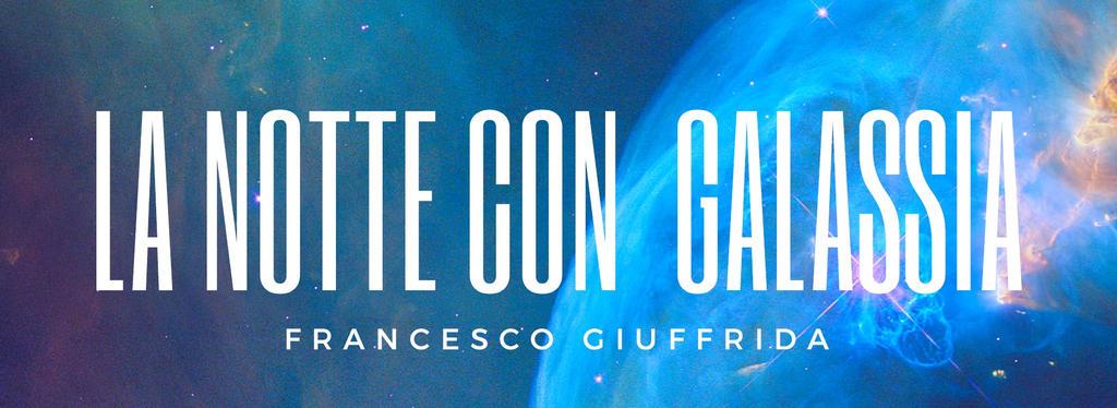 La Notte con Galassia by FrancescoGiuffrida