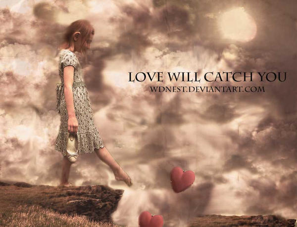 Love will catch you by wdnest