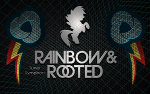 Rainbow and Rooted Background [w/ Tuner Symphon]