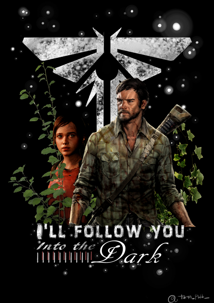 I'll Follow You Into The Dark - The Last of Us by Amanda-Lara1996