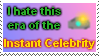 anti-Era of instant celebrity by Ohthehumanityplz