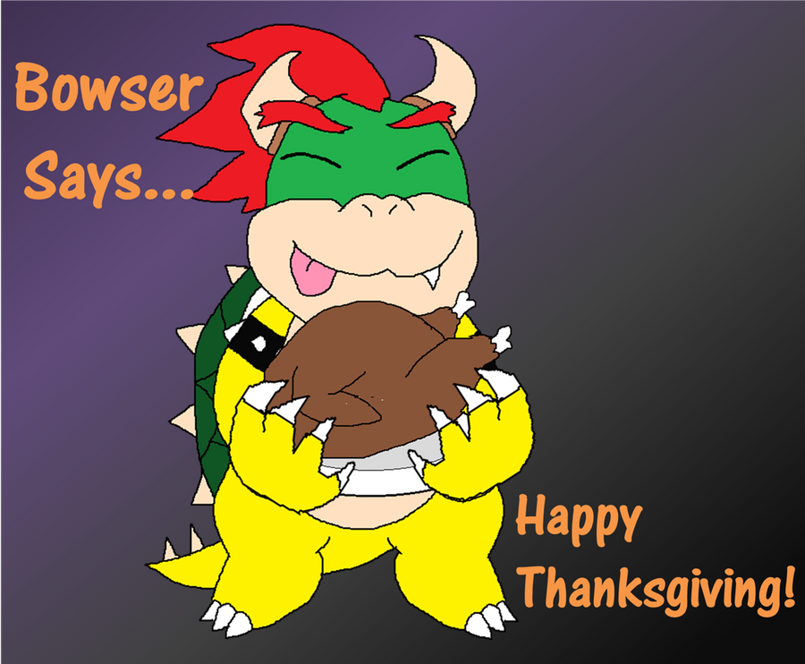 Bowser says happy Thanksgiving by Rotommowtom