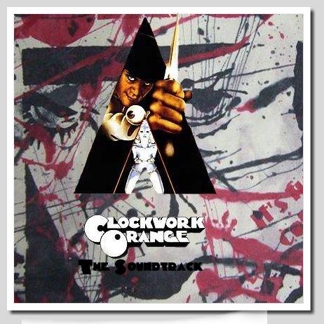 A Clockwork Orange (OST) - BSO & Soundtrack's - ChileComparte
