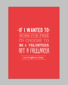 Freelance doesn't mean Free.
