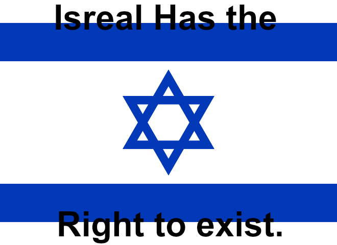 Isreal has the right to exist.. by DeltaUSA