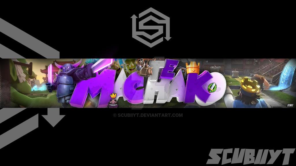banner clash royaleteMachako by ScubiiYT