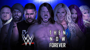 WWE Wallpaper 2017-2018 Then Now Forever by CHPhenom15