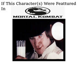 if Alex Delarge Got featured in Mortal Kombat