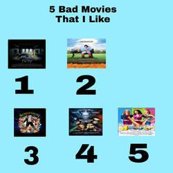 My 5 Bad Movies That I Like