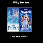 Why Do We Love Frozen 1 X 2