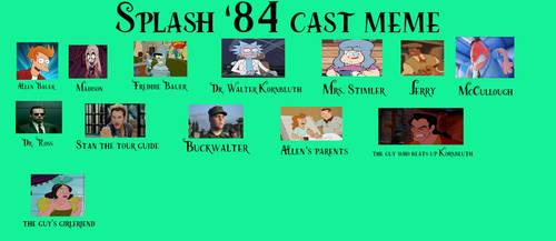 My Splash 84 Cast Meme by Carriejokerbates
