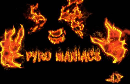 PYRO MANIACS