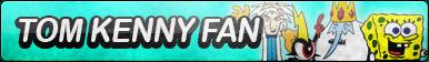 Tom Kenny Fan Button