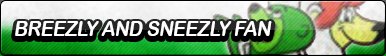 Breezly and Sneezly Fan Button