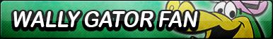 Wally Gator Fan Button