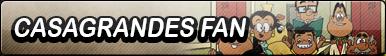 Casagrandes Fan Button