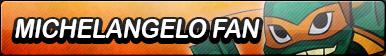 Michelangelo (ROTTMNT) Fan Button