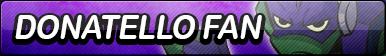 Donatello (ROTTMNT) Fan Button