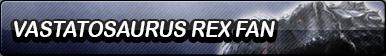 Vastatosaurus Rex Fan Button