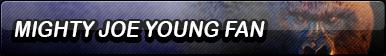 Mighty Joe Young Fan Button