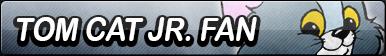 Tom Cat Jr. Fan Button