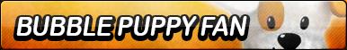 Bubble Puppy Fan Button