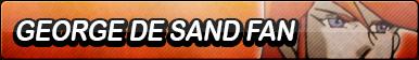 George De Sand Fan Button