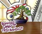 Bunnies Don't Trim Bonsai