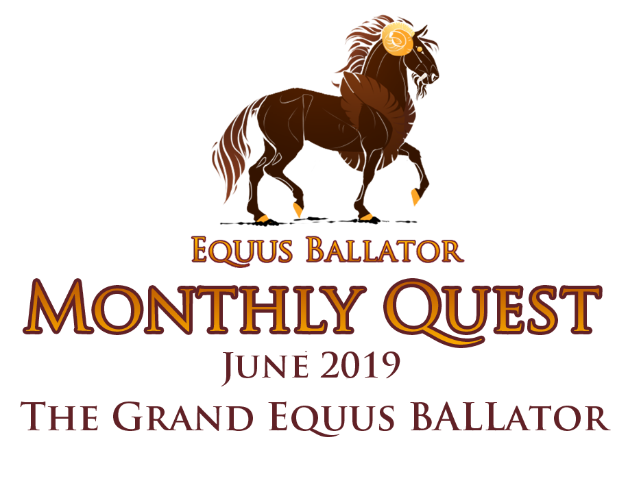 Monthly Quest - June 2019 by EquusBallatorSociety