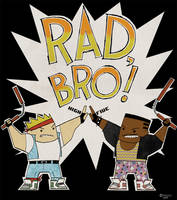 Rad, Bro