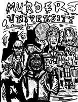 MURDER UNIVERSITY (black and white version) by LeevanCleefIII