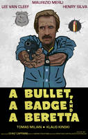 A BULLET, A BADGE AND A BERETTA poster by LeevanCleefIII