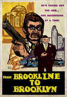 FROM BROOKLINE TO BROOKLYN Movie Poster by LeevanCleefIII