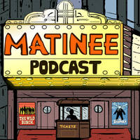 Matinee Podcast by LeevanCleefIII