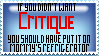 I Will Critique All I Want by juliaGENOCIDE