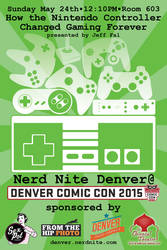 Denver Comic Con 2015: Nerd Nite Controllers flyer by ElKinesis