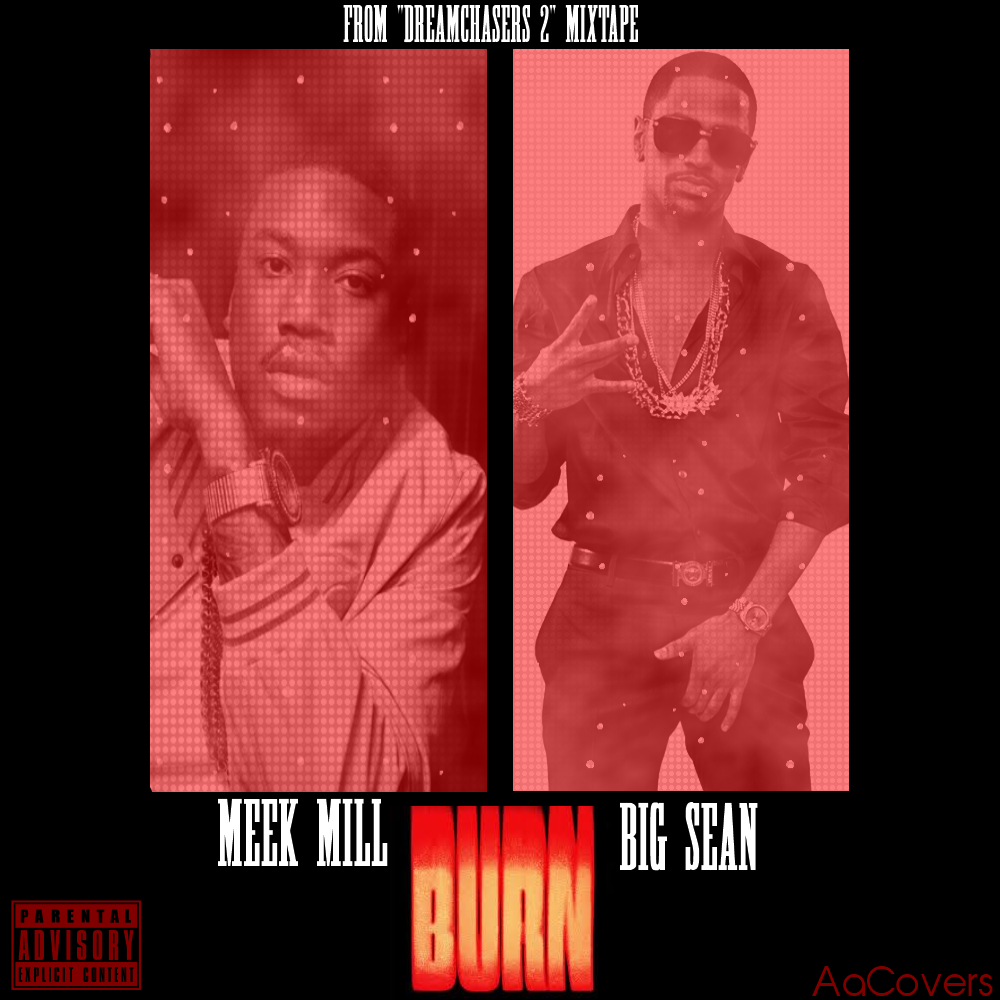 Meek Mill - Burn (ft. Big Sean) by AACovers