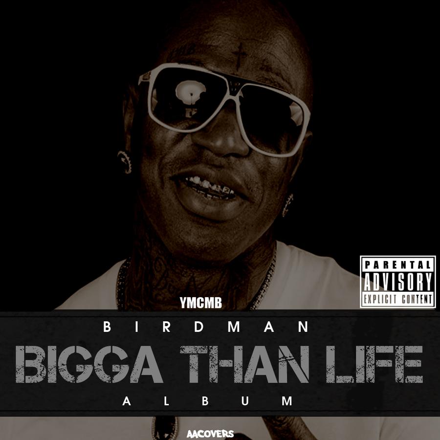 birdman bigga than life album cover amp fire flame