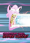 Jigglypuff used Hyper Voice