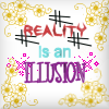 Reality is an Illusion by SilmeHeryn